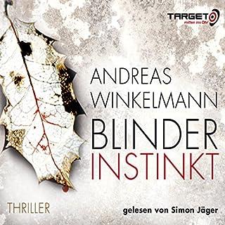 Blinder Instinkt                   Autor:                                                                                                                                 Andreas Winkelmann                               Sprecher:                                                                                                                                 Simon Jäger                      Spieldauer: 7 Std. und 33 Min.     96 Bewertungen     Gesamt 4,3