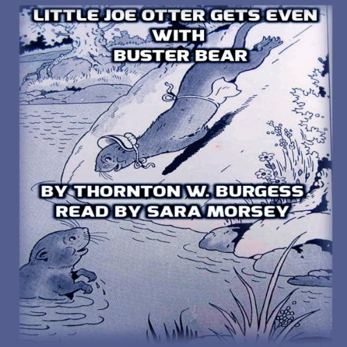 Little Joe Otter Gets Even with Buster Bear audiobook cover art