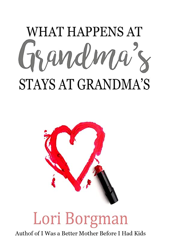 実験ラメ端末What Happens at Grandma's Stays at Grandma's (English Edition)