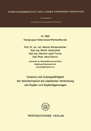 Ursache Und Aussagefähigkeit Der Schallemission Bei Plastischer Verformung Von Kupfer Und Kupferlegierungen