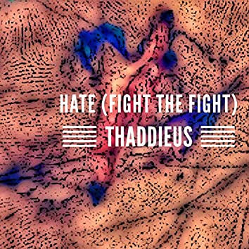 Hate (Fight the Fight)
