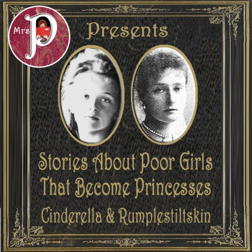 Mrs. P Presents: Stories about Poor Girls Who Become Princesses cover art