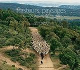 Pasteurs, paysages - Pastoralisme en Provence-Alpes-Côte d'Azur