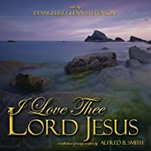 I Love Thee Lord Jesus