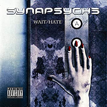Wait / Hate
