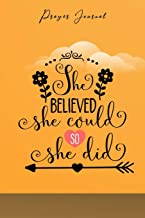 Prayer Journal: 120 Pages Notebook - She believed She could so She did
