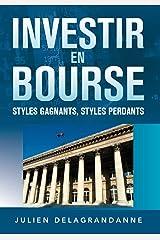 Investir en bourse : styles gagnants, styles perdants Format Kindle