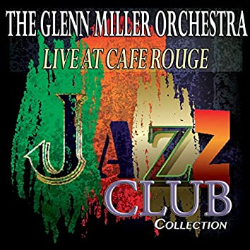 Live at Cafe Rouge (Jazz Club Collection)