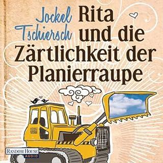Rita und die Zärtlichkeit der Planierraupe Titelbild