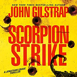 Scorpion Strike     Jonathan Grave Thriller Series, Book 10              Written by:                                                                                                                                 John Gilstrap                               Narrated by:                                                                                                                                 Corey M. Snow                      Length: 9 hrs and 56 mins     Not rated yet     Overall 0.0