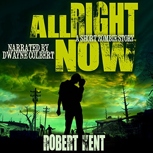 All Right Now: A Short Zombie Story audiobook cover art