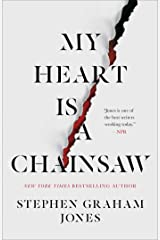 My Heart Is a Chainsaw Kindle Edition