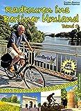 Radtouren ins Berliner Umland: Band 2 (Auf in die Mark Brandenburg!) - Bettina Rasmus
