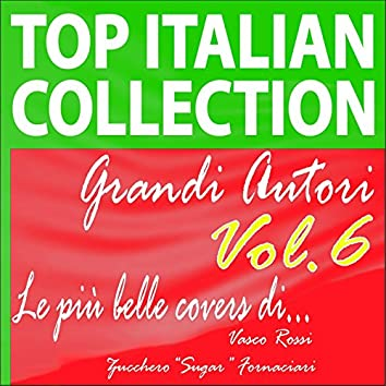 """Top italian collection grandi autori, vol.6 (Le più belle covers di vasco rossi e zucchero """"sugar"""" fornaciari)"""