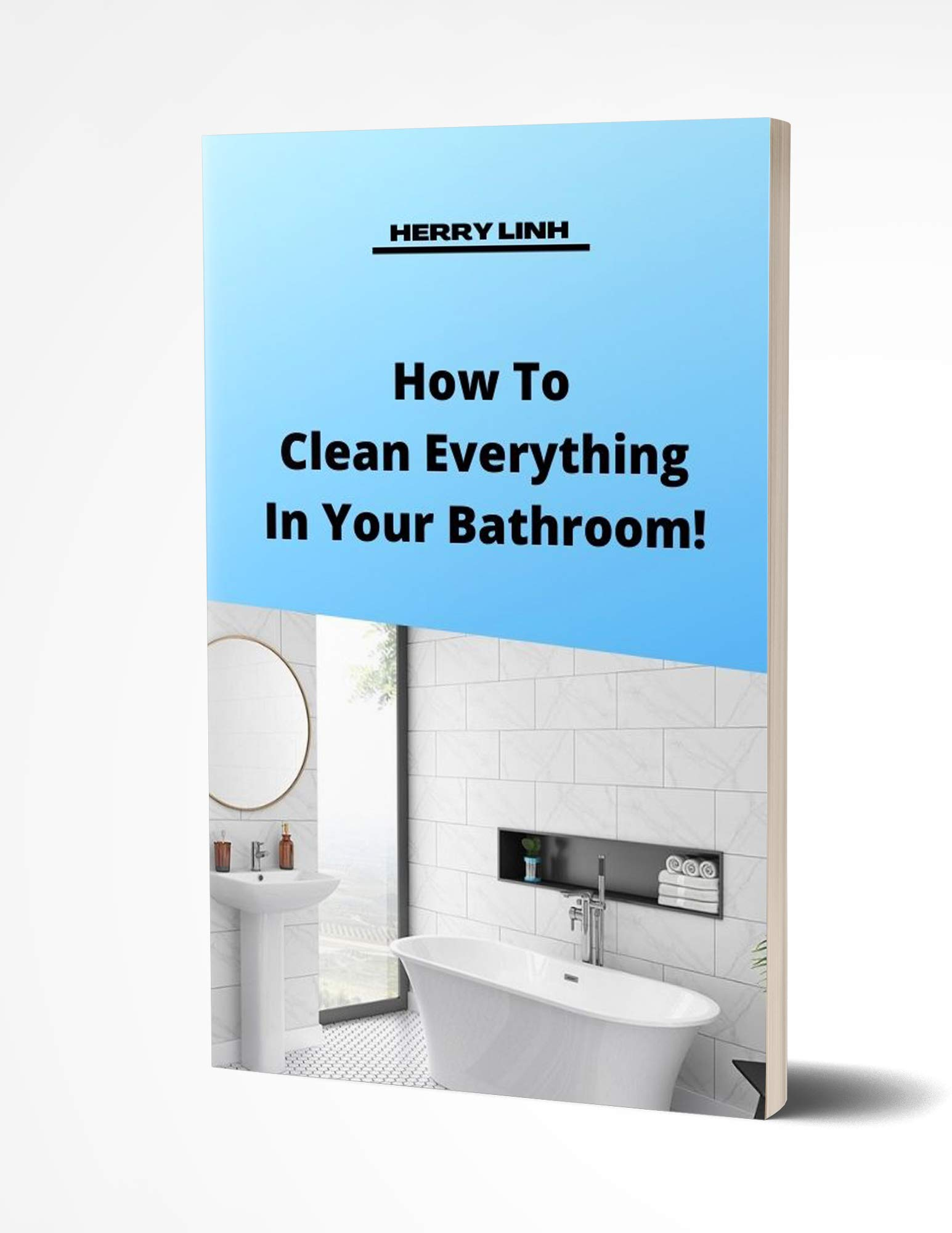 How To Clean Everything In Your Bathroom!