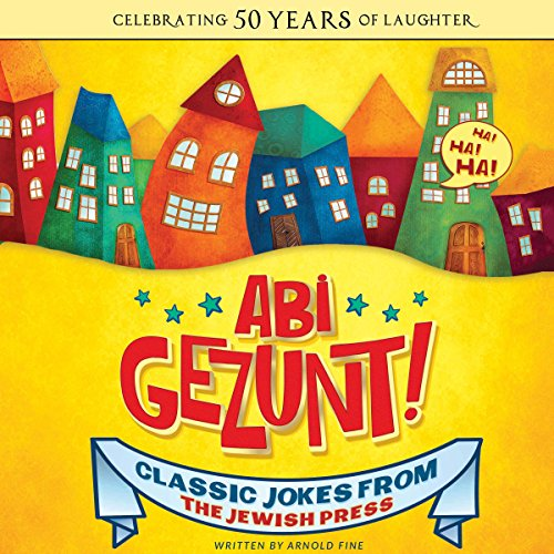 Abi Gezunt! (Vol. 1): Classic Jokes from the Jewish Press audiobook cover art