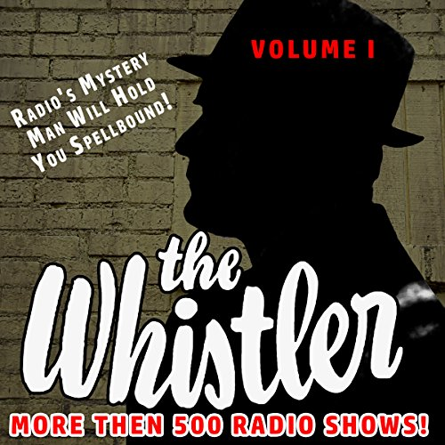 Couverture de The Whistler - More than 500 Radio Shows!, Volume 1