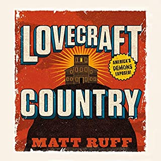 Lovecraft Country                   By:                                                                                                                                 Matt Ruff                               Narrated by:                                                                                                                                 Kevin Kenerly                      Length: 12 hrs and 13 mins     4 ratings     Overall 4.8