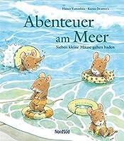 Abenteuer am Meer: Sieben kleine Maeuse gehen baden