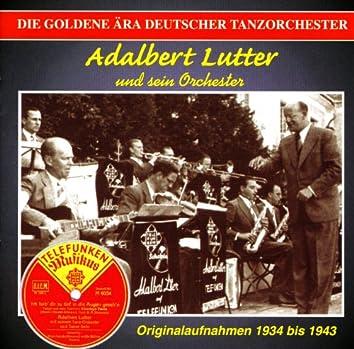 The Golden Era of the German Dance Orchestra: Adalbert Lutter Orchestra (1933-1943)