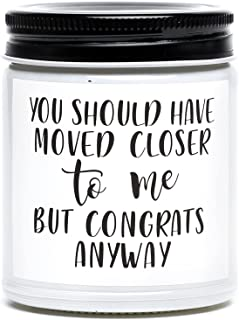 Funny Housewarming Gift, You Should Have Moved Closer to Me Scented Candle, Unique New House, New Apartment, Moving Away G...