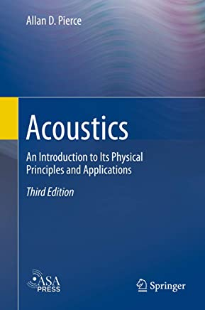 Acoustics: An Introduction to Its Physical Principles and Applications