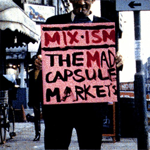 MIX-ISM / THE MAD CAPSULE MARKET'S