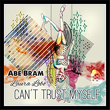 Can't Trust Myself (feat. Laura Lobo)