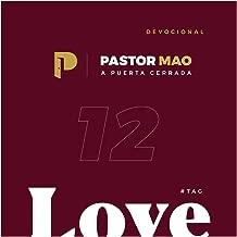 Devocional a Puerta Cerrada, Love 12