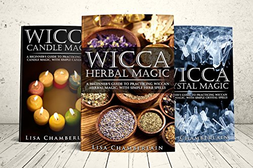 Wicca Magic Starter Kit: Candle Magic, Crystal Magic, and Herbal Magic (Wicca Starter Kit Series) Kindle Edition