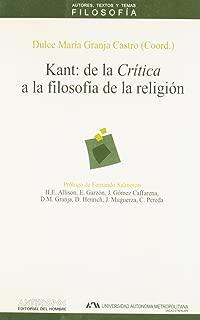 Kant : de la Crítica a la filosofía de la religión : en el bicentenario de La religión en los límites de la mera razón (Autores, Textos y Temas) (Spanish Edition)
