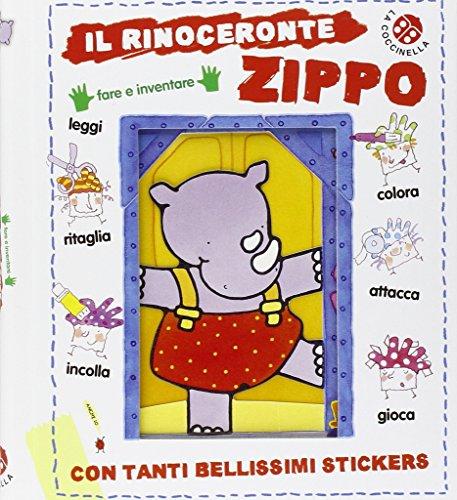 Il rinoceronte Zippo. Con adesivi. Ediz. illustrata