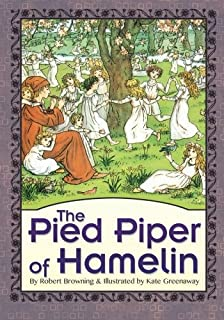 The Pied Piper of Hamelin (Illustrated)