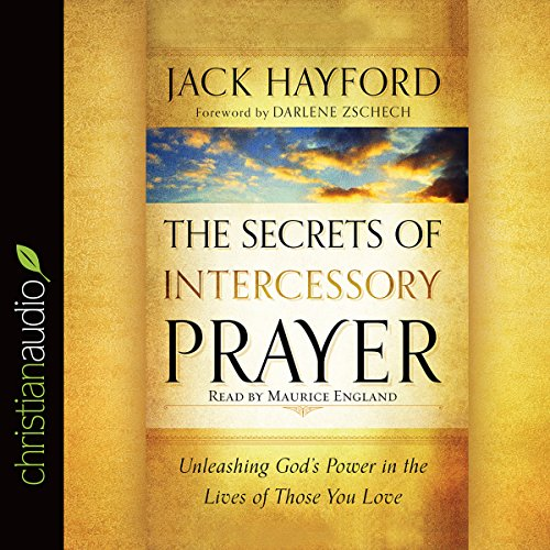 The Secrets of Intercessory Prayer audiobook cover art