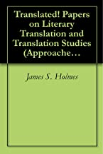 Translated! Papers on Literary Translation and Translation Studies (Approaches to Translation Studies 7)
