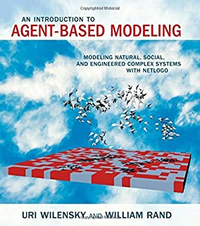 An Introduction to Agent-Based Modeling: Modeling Natural, Social, and Engineered Complex Systems with NetLogo (The MIT Press)