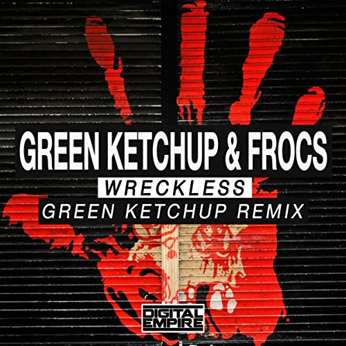Wreckless (Green Ketchup Remix)