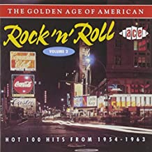 The Golden Age Of American Rock 'n' Roll, Volume 2: Hot 100 Hits From 1954-1963 by Various Artists (1994-03-01)