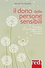 Permalink to Il dono delle persone sensibili. Guida pratica per fare dell'ipersensibilità il nostro centro di equilibrio PDF