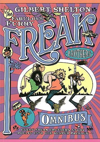 Shelton, G: Freak Brothers Omnibus: Every Freak Brothers Story Rolled into One Bumper Package