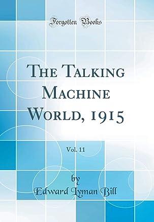 The Talking Machine World, 1915, Vol. 11 (Classic Reprint)