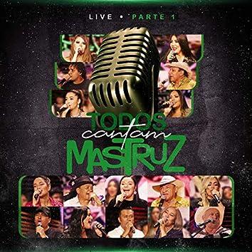 Live Todos Cantam Mastruz - Parte 1 (Ao Vivo)