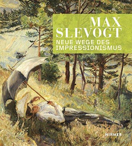 Max Slevogt: Neue Wege des Impressionismus