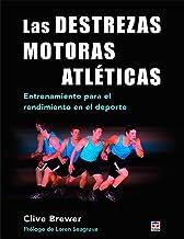 Destrezas motoras atléticas, Las. Entrenamiento para el rendimiento en el deport: Entrenamiento para el rendimiento en el ...