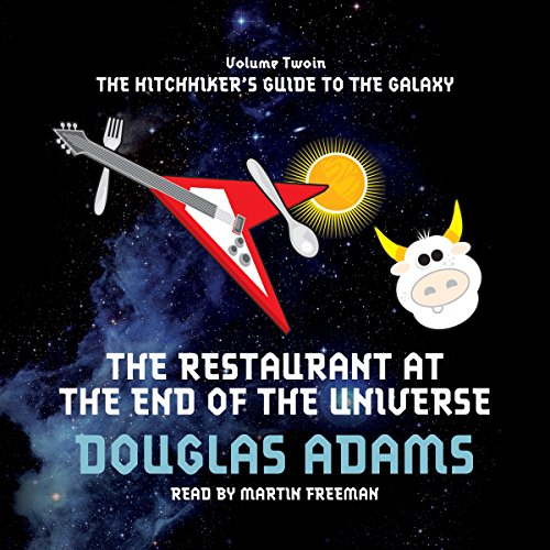 The Restaurant at the End of the Universe                   Written by:                                                                                                                                 Douglas Adams                               Narrated by:                                                                                                                                 Martin Freeman                      Length: 5 hrs and 47 mins     1 rating     Overall 4.0