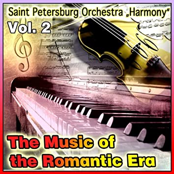 The Music of the Romantic Era Vol. 2