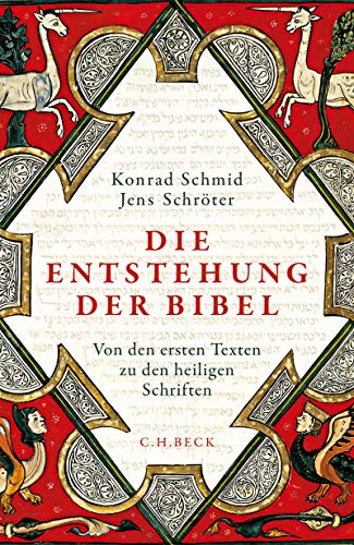 Die Entstehung der Bibel: Von den ersten Texten zu den heiligen Schriften