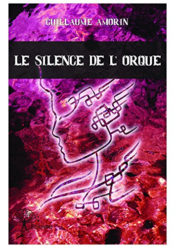 Le silence de l'Orque (Classique) (French Edition)