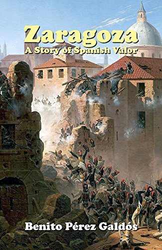 Zaragoza: A Story of Spanish Valor (English Edition)