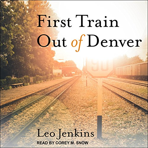 First Train out of Denver audiobook cover art